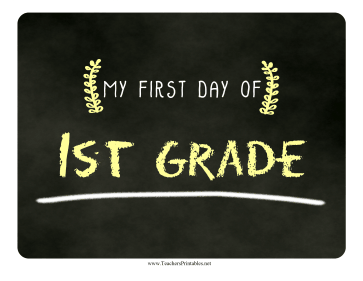 First Day First Grade Chalkboard Sign Teachers Printable