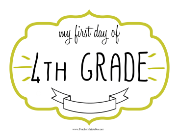 First Day Fourth Grade Sign Teachers Printable