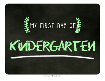 First Day Kindergarten Chalkboard Sign Teachers Printable