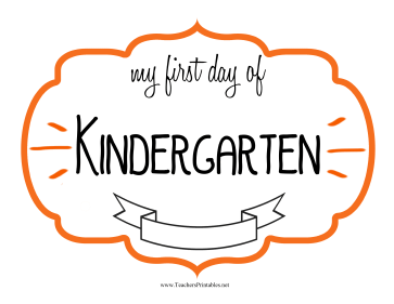 First Day Kindergarten Sign Teachers Printable
