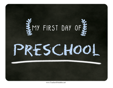 First Day Preschool Chalkboard Sign Teachers Printable