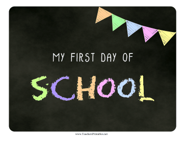 First Day School Chalkboard Sign Teachers Printable