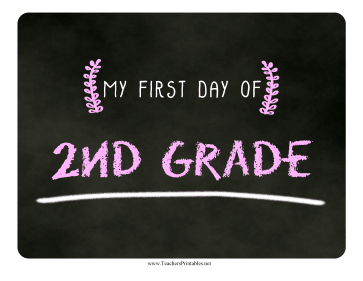 First Day Second Grade Chalkboard Sign Teachers Printable