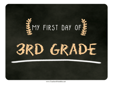 First Day Third Grade Chalkboard Sign Teachers Printable