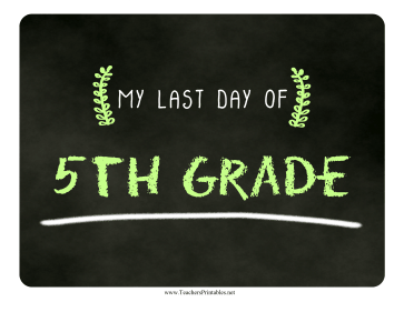 Last Day Fifth Grade Chalkboard Sign Teachers Printable