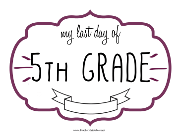 Last Day Fifth Grade Sign Teachers Printable
