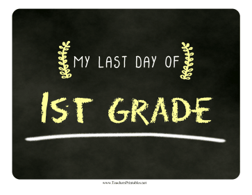 Last Day First Grade Chalkboard Sign Teachers Printable