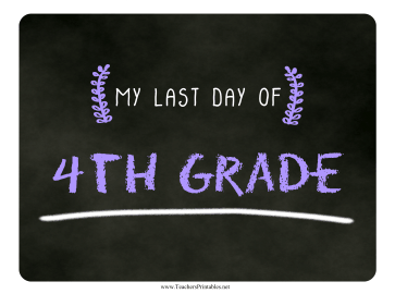 Last Day Fourth Grade Chalkboard Sign Teachers Printable
