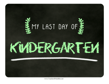 Last Day Kindergarten Chalkboard Sign Teachers Printable