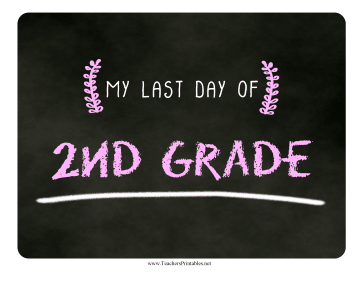 Last Day Second Grade Chalkboard Sign Teachers Printable