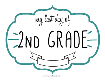 Last Day Second Grade Sign Teachers Printable