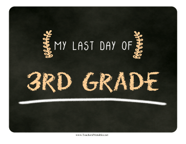 Last Day Third Grade Chalkboard Sign Teachers Printable