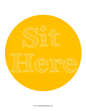 Sit Here Circle Yellow Teachers Printable