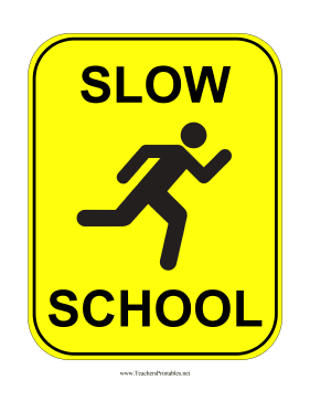 Slow School Sign Teachers Printable