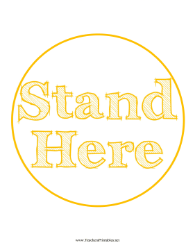 Stand Here Circle Yellow Teachers Printable
