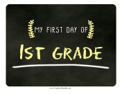 First Day First Grade Chalkboard Sign