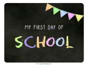 First Day School Chalkboard Sign