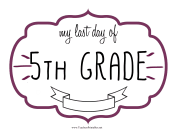 Last Day Fifth Grade Sign