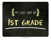 Last Day First Grade Chalkboard Sign