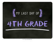 Last Day Fourth Grade Chalkboard Sign