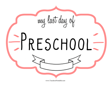 image regarding Last Day of Preschool Sign Printable identify Final Working day Preschool Indication