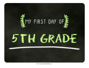 First Day Fifth Grade Chalkboard Sign teachers printables