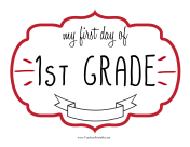 First Day First Grade Sign teachers printables