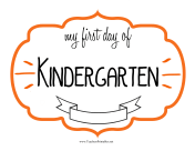 First Day Kindergarten Sign teachers printables