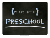 First Day Preschool Chalkboard Sign teachers printables