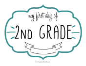 First Day Second Grade Sign teachers printables