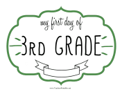 First Day Third Grade Sign teachers printables