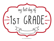 Last Day First Grade Sign teachers printables