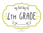 Last Day Fourth Grade Sign teachers printables