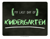 Last Day Kindergarten Chalkboard Sign teachers printables