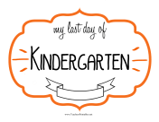 Last Day Kindergarten Sign teachers printables