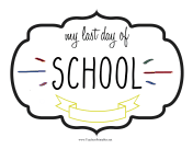Last Day School Sign teachers printables