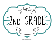 Last Day Second Grade Sign teachers printables
