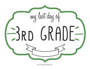 Last Day Third Grade Sign teachers printables